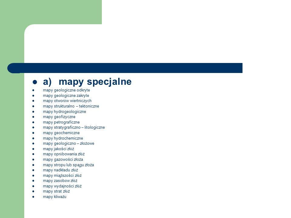 a) mapy specjalne mapy geologiczne odkryte mapy geologiczne zakryte