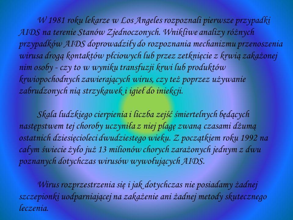 W 1981 roku lekarze w Los Angeles rozpoznali pierwsze przypadki AIDS na terenie Stanów Zjednoczonych.