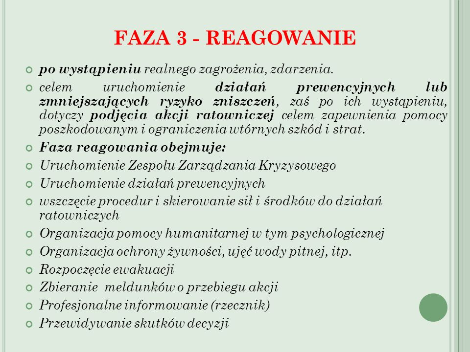 FAZA 3 - REAGOWANIE po wystąpieniu realnego zagrożenia, zdarzenia.