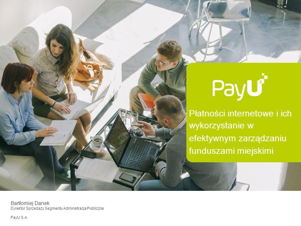 4/27/2017 Płatności internetowe i ich wykorzystanie w efektywnym zarządzaniu funduszami miejskimi. Bartłomiej Danek.