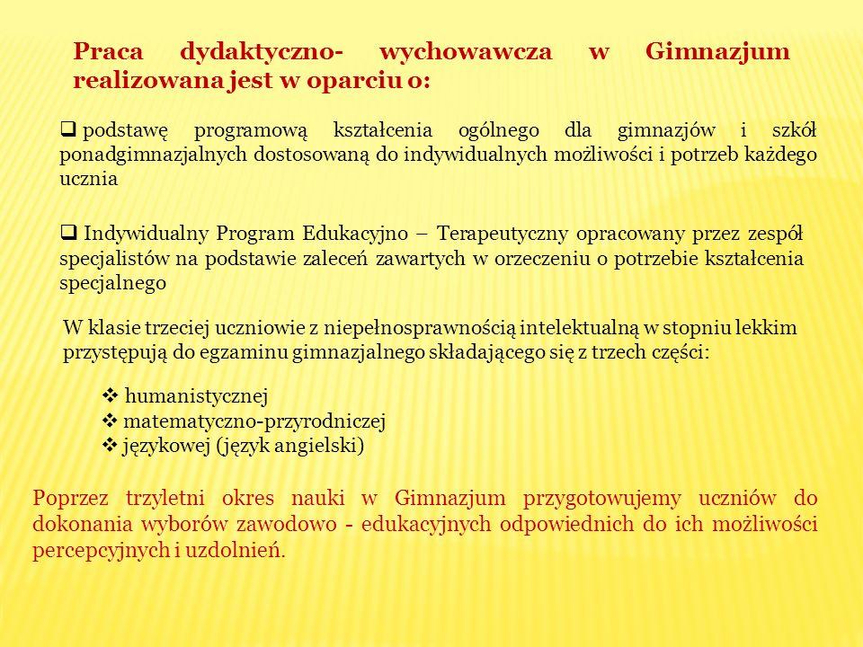 Praca dydaktyczno- wychowawcza w Gimnazjum realizowana jest w oparciu o: