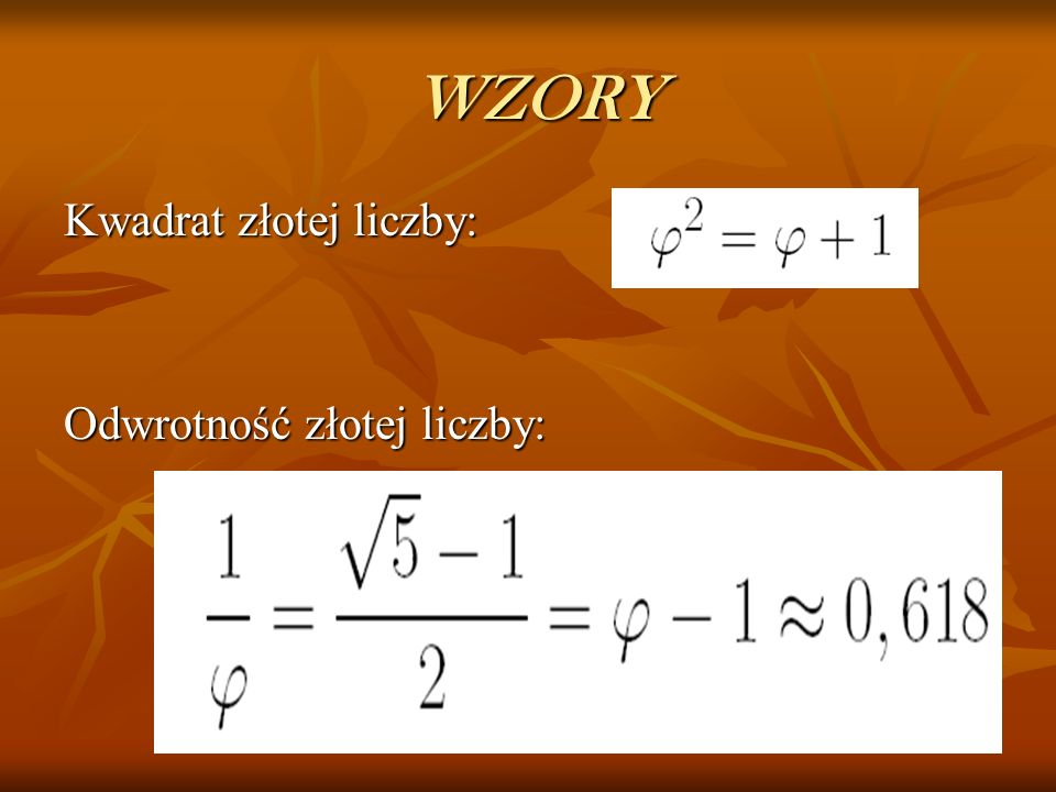WZORY Kwadrat złotej liczby: Odwrotność złotej liczby: