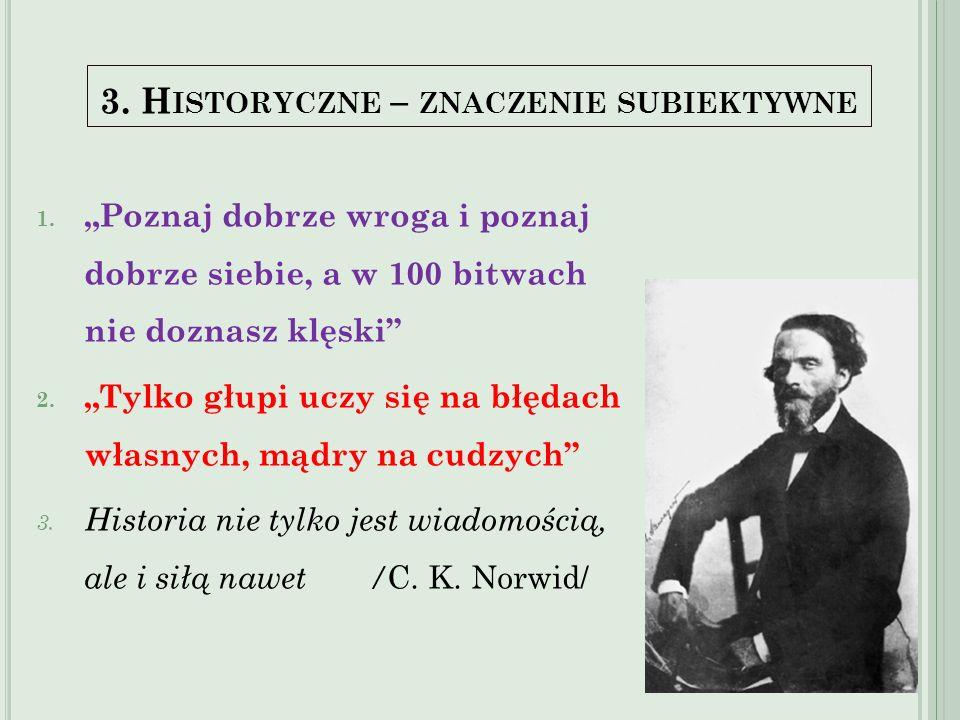 3. Historyczne – znaczenie subiektywne
