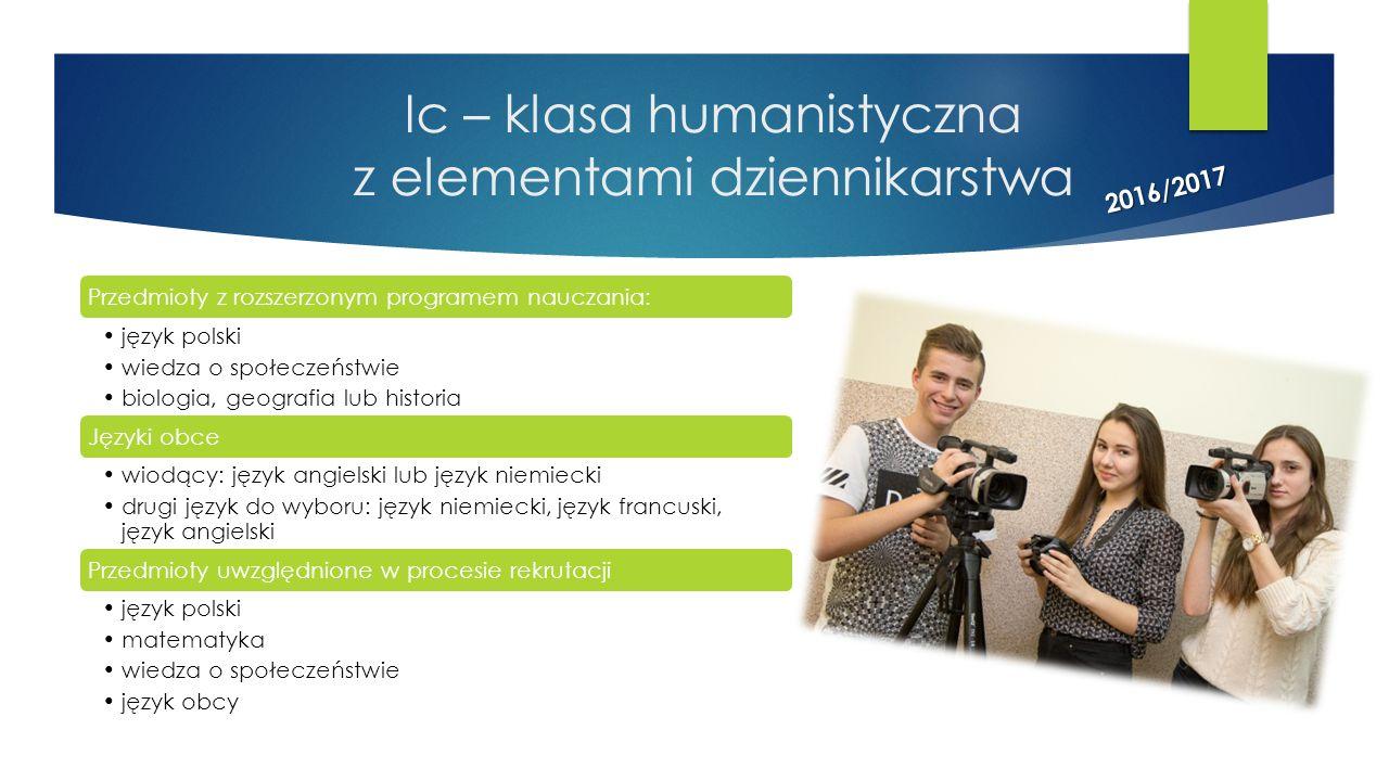 Ic – klasa humanistyczna z elementami dziennikarstwa