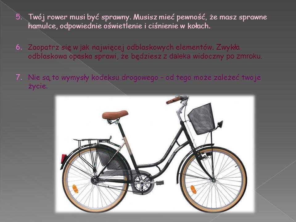 5. Twój rower musi być sprawny