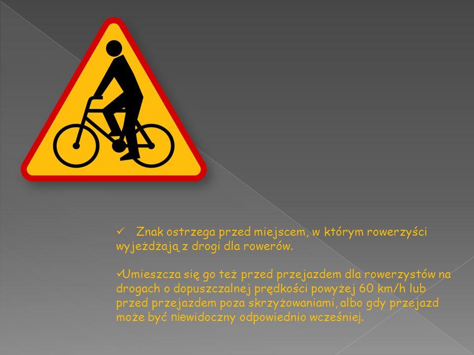 Znak ostrzega przed miejscem, w którym rowerzyści wyjeżdżają z drogi dla rowerów.