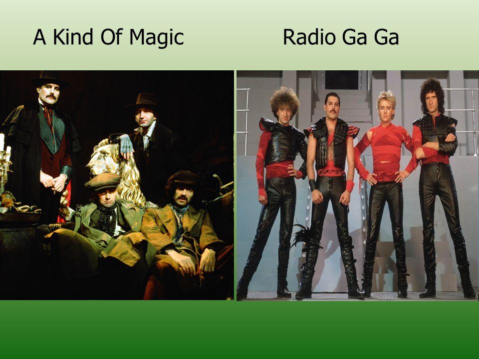 A Kind Of Magic Radio Ga Ga