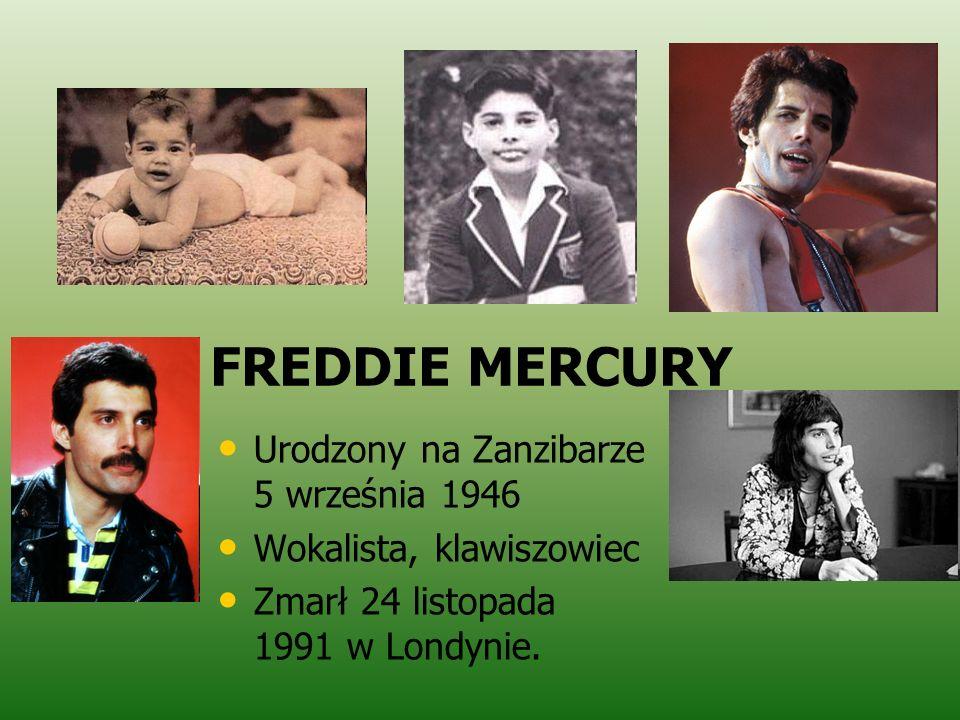 FREDDIE MERCURY Urodzony na Zanzibarze 5 września 1946