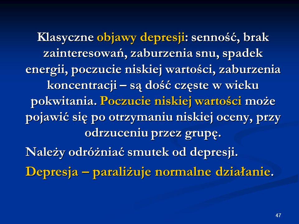 Depresja – paraliżuje normalne działanie.