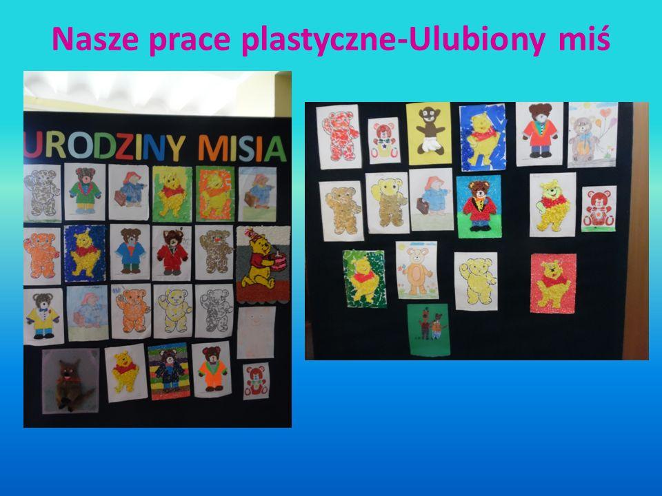 Nasze prace plastyczne-Ulubiony miś