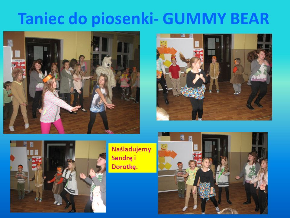 Taniec do piosenki- GUMMY BEAR