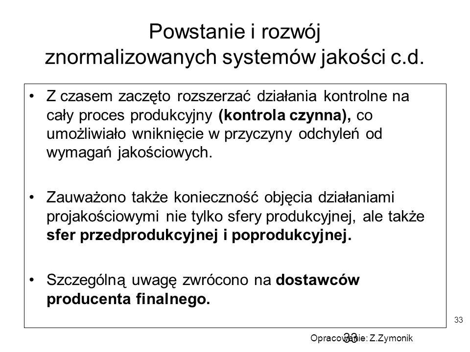Powstanie i rozwój znormalizowanych systemów jakości c.d.