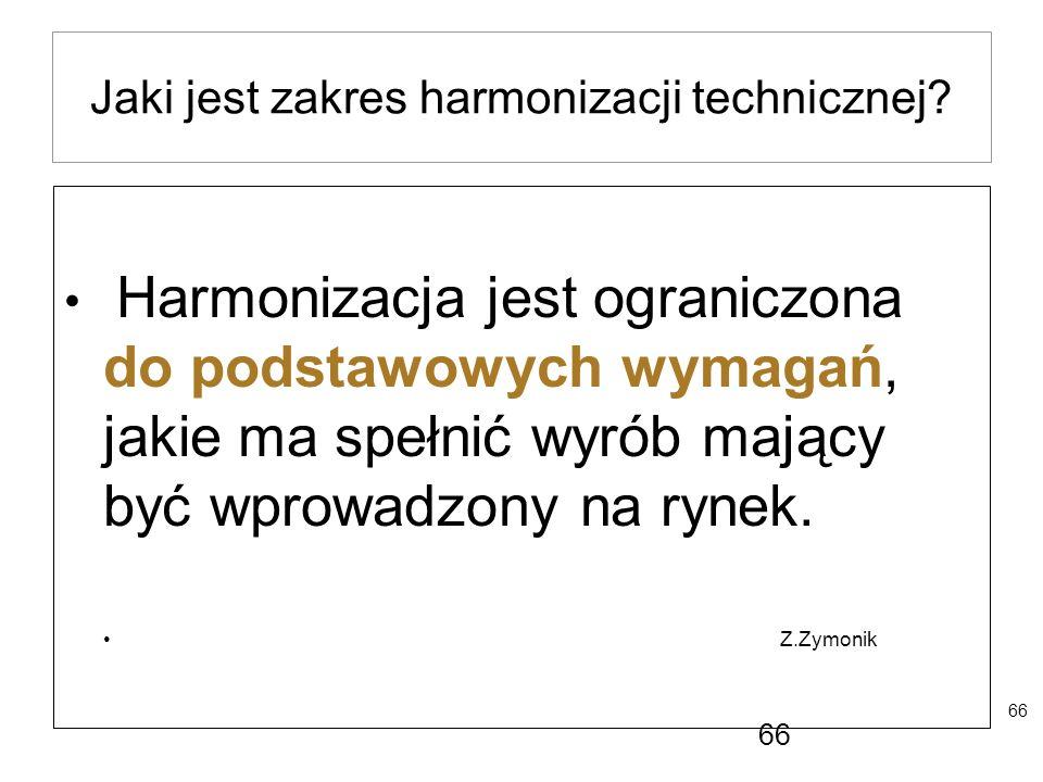 Jaki jest zakres harmonizacji technicznej