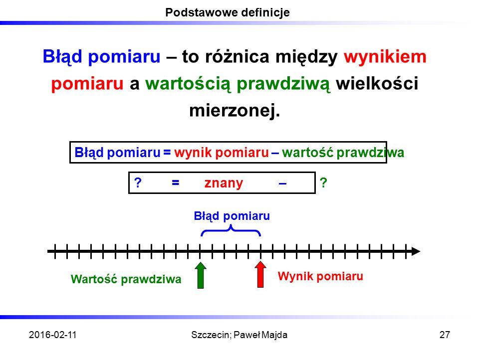 Podstawowe definicje Błąd pomiaru – to różnica między wynikiem pomiaru a wartością prawdziwą wielkości mierzonej.