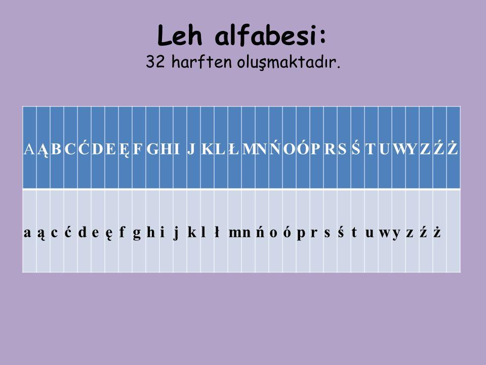 Leh alfabesi: 32 harften oluşmaktadır.