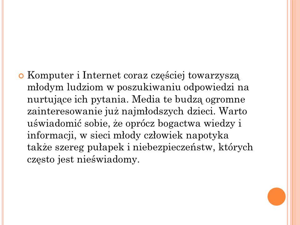 Komputer i Internet coraz częściej towarzyszą młodym ludziom w poszukiwaniu odpowiedzi na nurtujące ich pytania.