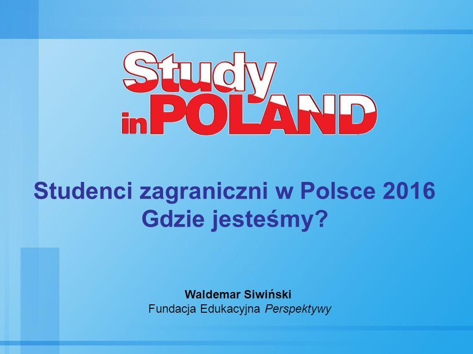 Studenci zagraniczni w Polsce 2016 Gdzie jesteśmy