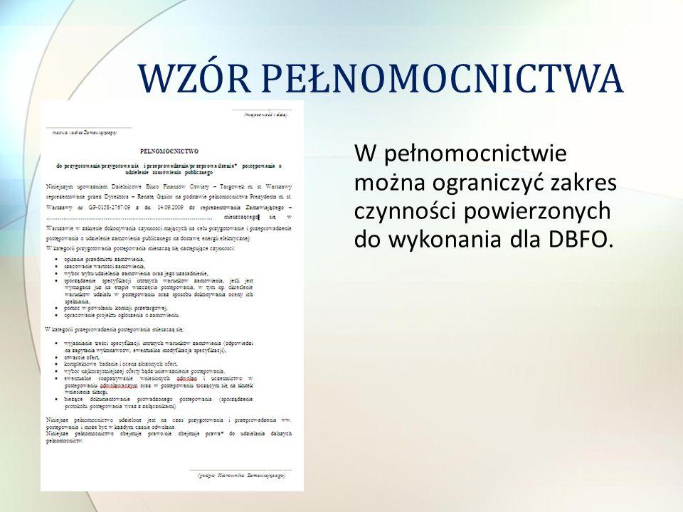WZÓR PEŁNOMOCNICTWA W pełnomocnictwie można ograniczyć zakres czynności powierzonych do wykonania dla DBFO.