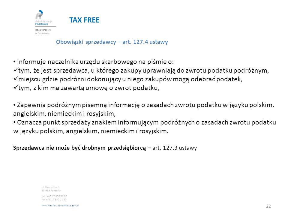 TAX FREE Informuje naczelnika urzędu skarbowego na piśmie o: