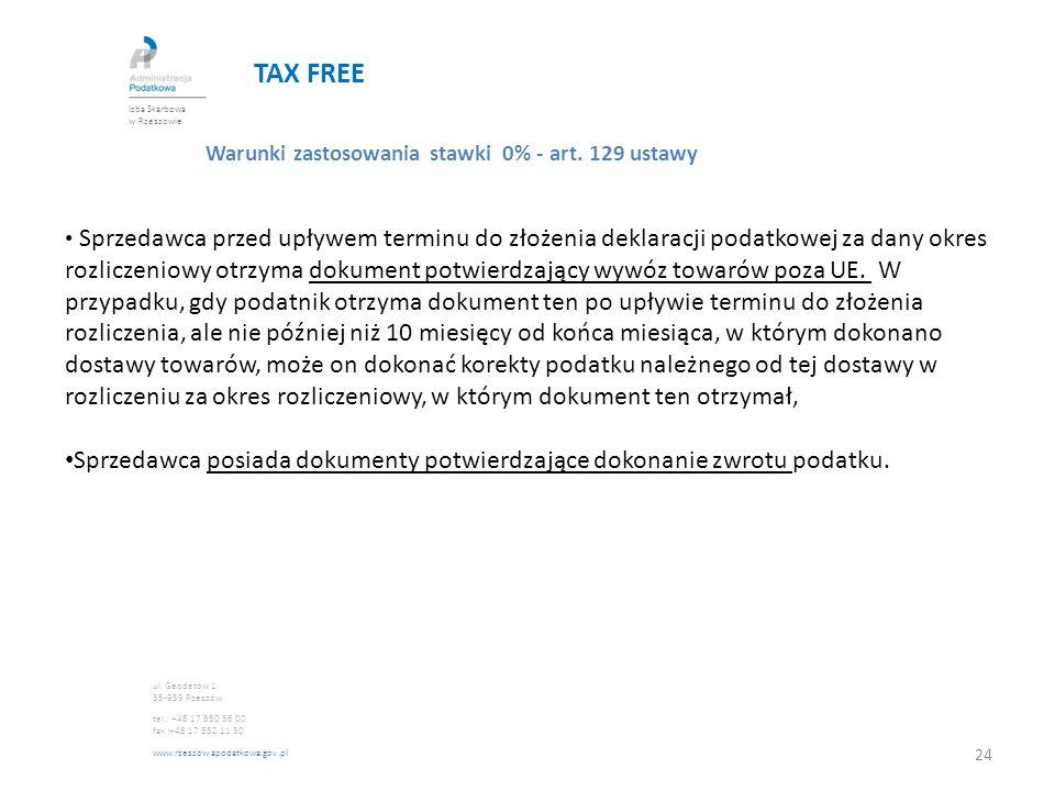 TAX FREE Izba Skarbowa w Rzeszowie. Warunki zastosowania stawki 0% - art. 129 ustawy.