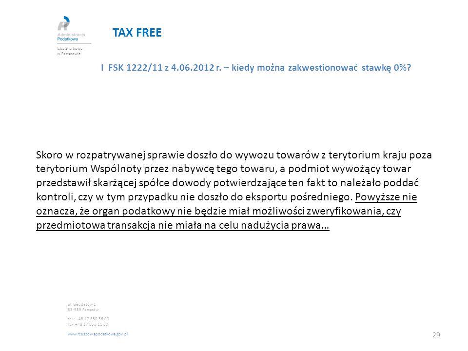 TAX FREE Izba Skarbowa w Rzeszowie. I FSK 1222/11 z 4.06.2012 r. – kiedy można zakwestionować stawkę 0%