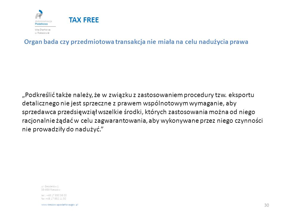 TAX FREE Izba Skarbowa w Rzeszowie. Organ bada czy przedmiotowa transakcja nie miała na celu nadużycia prawa.