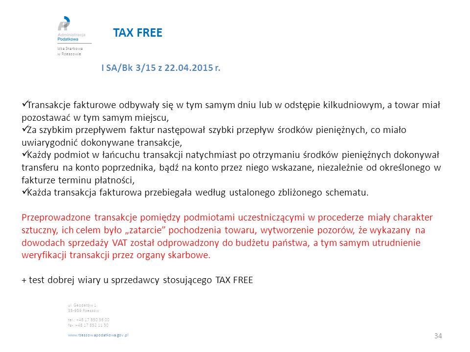 TAX FREE Izba Skarbowa w Rzeszowie. I SA/Bk 3/15 z 22.04.2015 r.