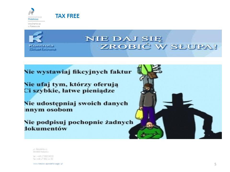 TAX FREE Izba Skarbowa w Rzeszowie ul. Geodetów 1 35-959 Rzeszów