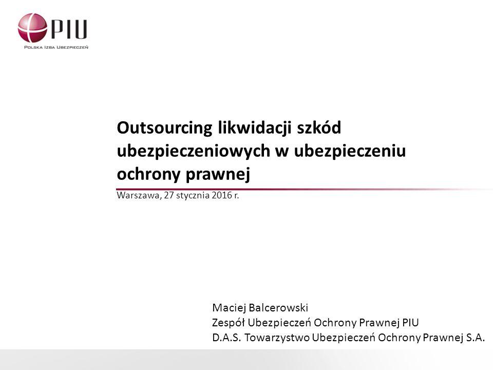 Outsourcing likwidacji szkód ubezpieczeniowych w ubezpieczeniu ochrony prawnej