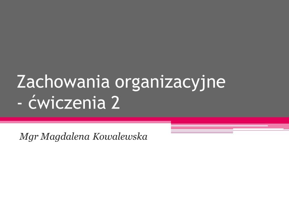 Zachowania organizacyjne - ćwiczenia 2