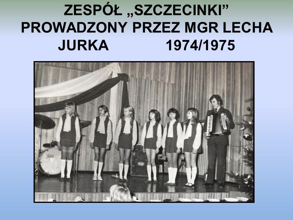 """ZESPÓŁ """"SZCZECINKI PROWADZONY PRZEZ MGR LECHA JURKA 1974/1975"""