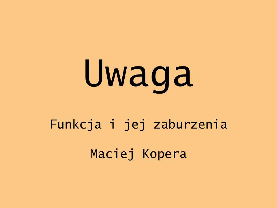 Funkcja i jej zaburzenia Maciej Kopera