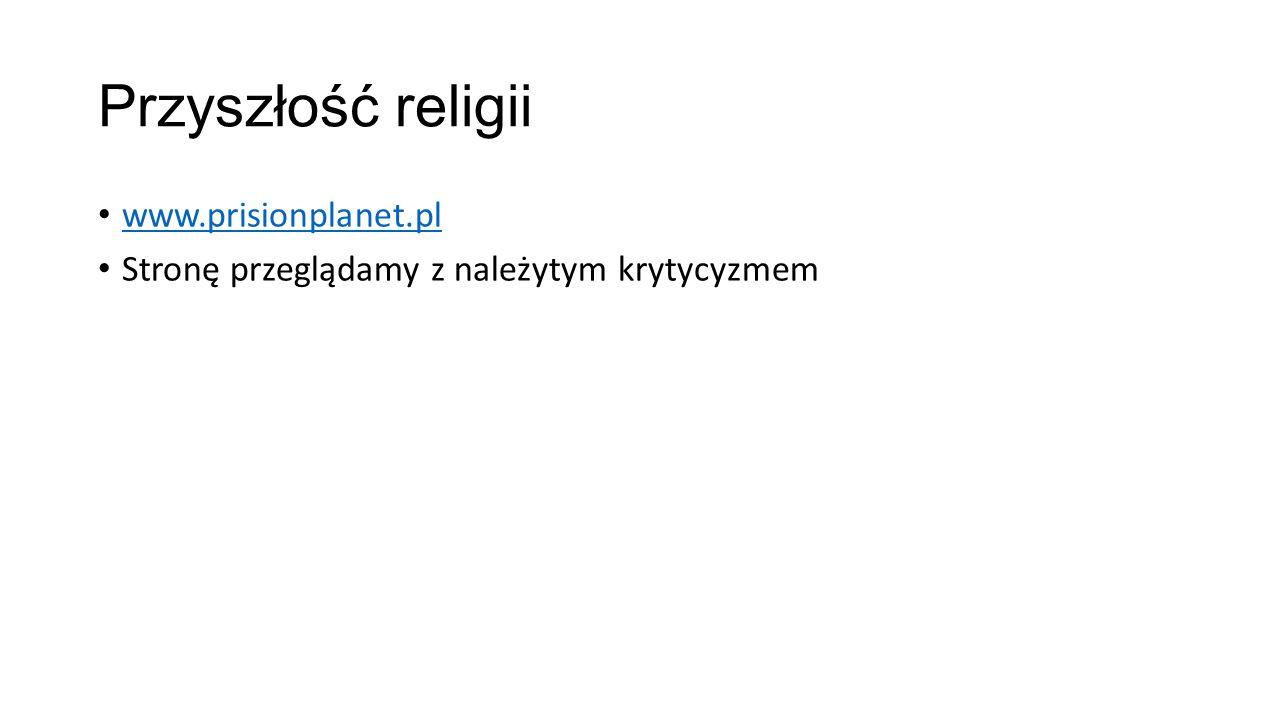 Przyszłość religii www.prisionplanet.pl