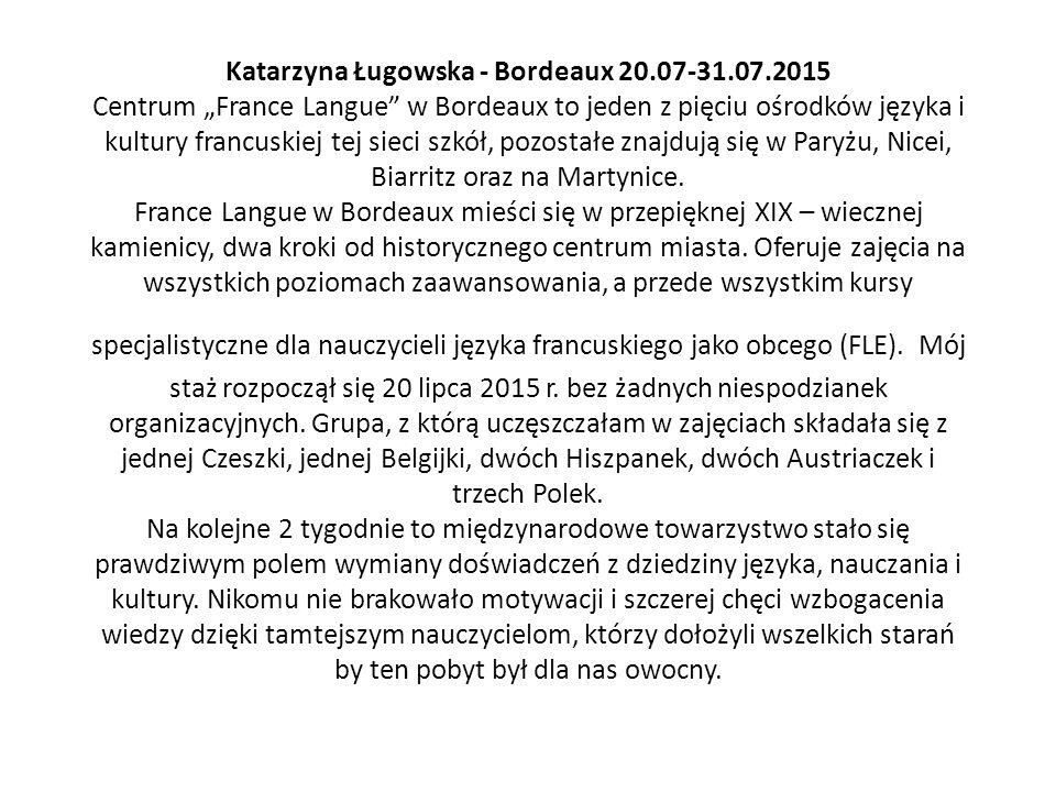 Katarzyna Ługowska - Bordeaux 20. 07-31. 07