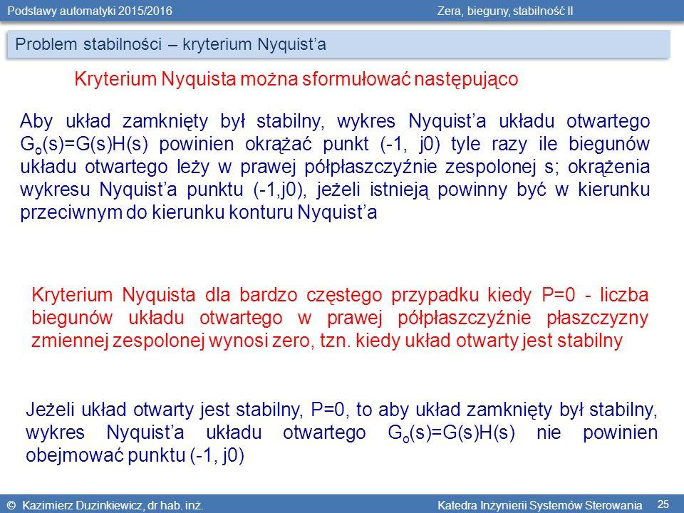 Kryterium Nyquista można sformułować następująco