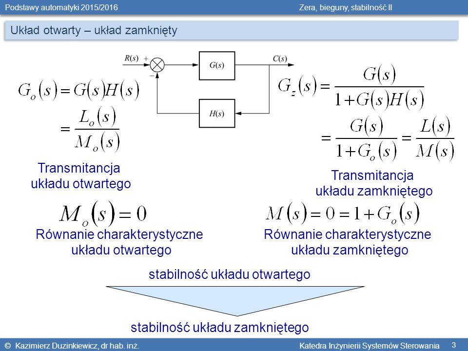 Równanie charakterystyczne układu otwartego Równanie charakterystyczne
