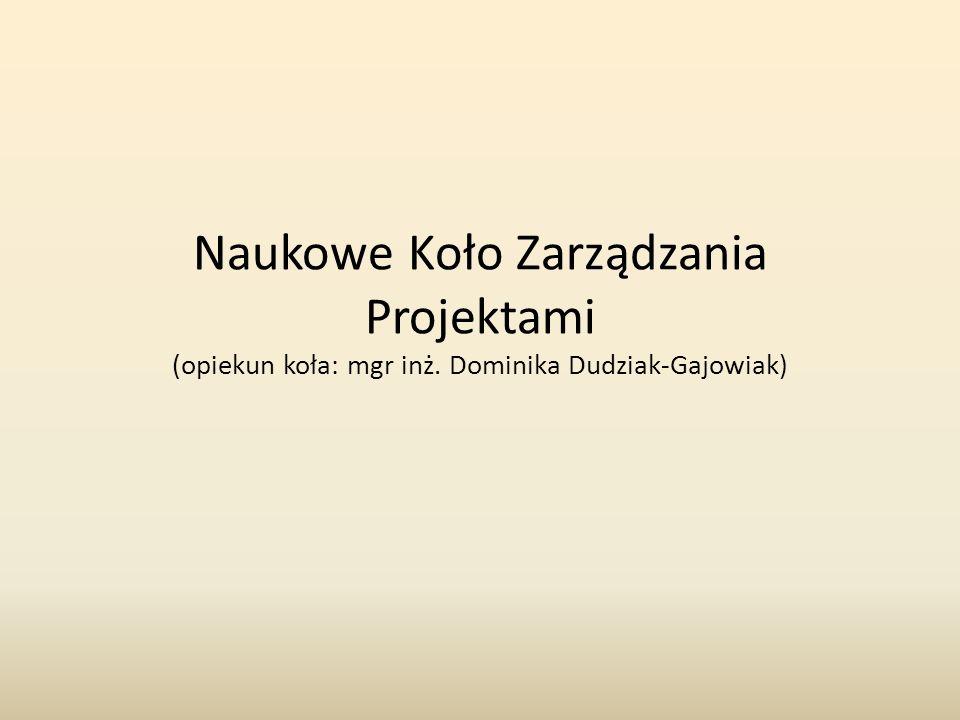 Naukowe Koło Zarządzania Projektami (opiekun koła: mgr inż