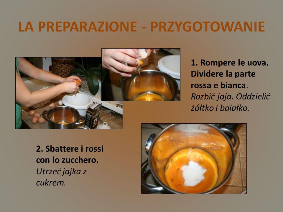 LA PREPARAZIONE - PRZYGOTOWANIE