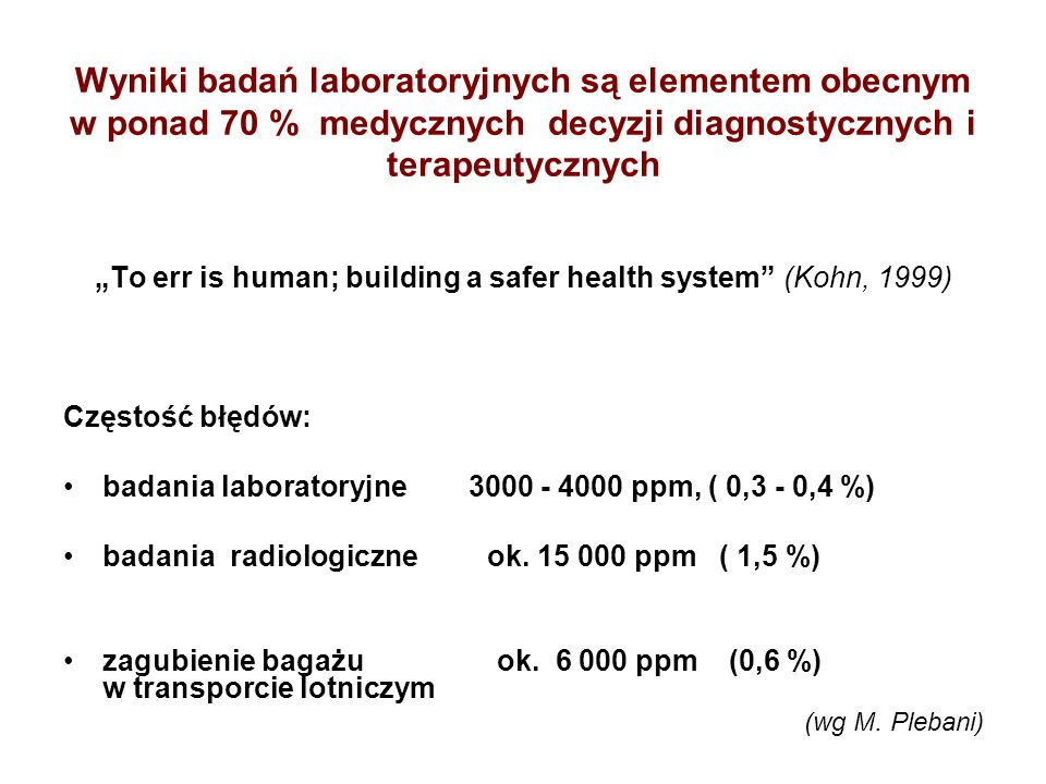 """To err is human; building a safer health system (Kohn, 1999)"
