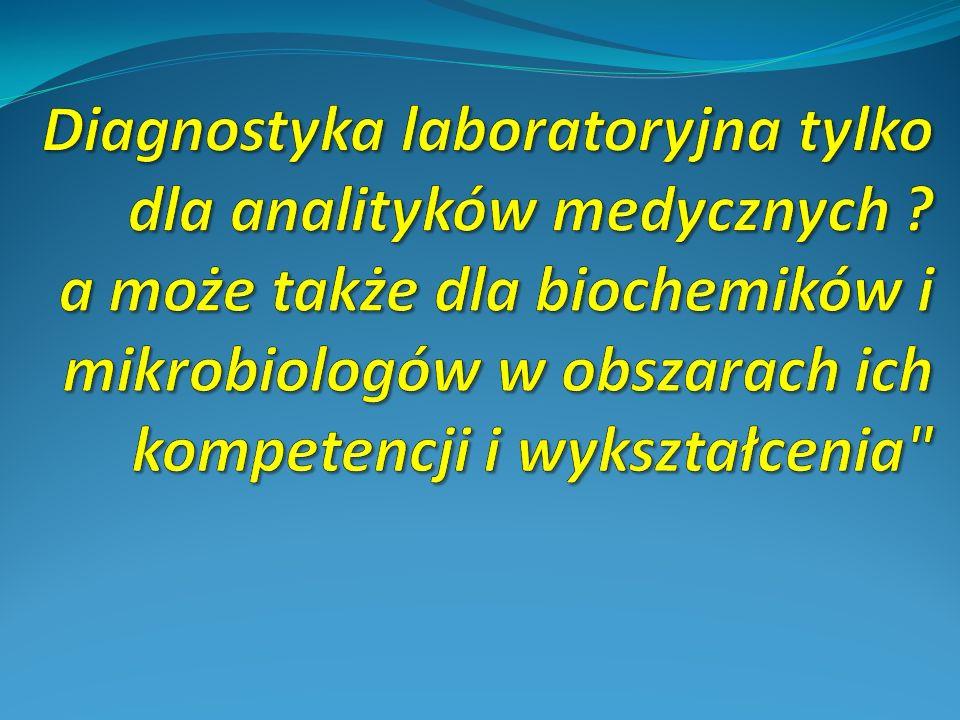 Diagnostyka laboratoryjna tylko dla analityków medycznych