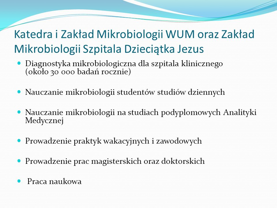 Katedra i Zakład Mikrobiologii WUM oraz Zakład Mikrobiologii Szpitala Dzieciątka Jezus