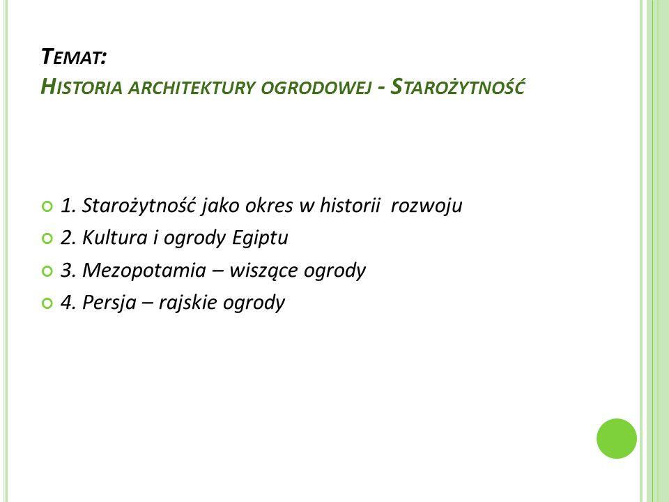 Temat: Historia architektury ogrodowej - Starożytność