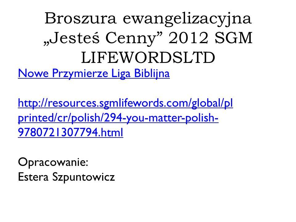 """Broszura ewangelizacyjna """"Jesteś Cenny 2012 SGM LIFEWORDSLTD"""