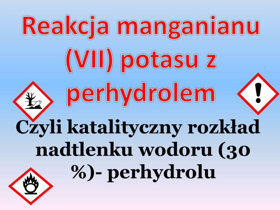 Reakcja manganianu (VII) potasu z perhydrolem