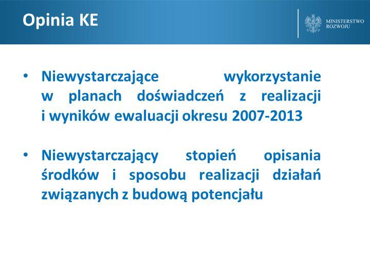 Opinia KE Niewystarczające wykorzystanie w planach doświadczeń z realizacji i wyników ewaluacji okresu 2007-2013.