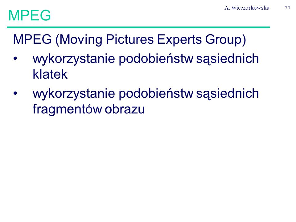 MPEG MPEG (Moving Pictures Experts Group)