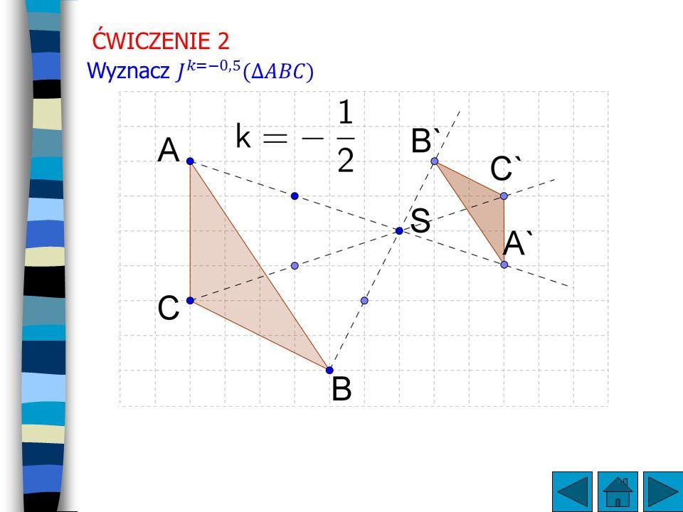 ĆWICZENIE 2 Wyznacz 𝐽 𝑘=−0,5 (∆𝐴𝐵𝐶)