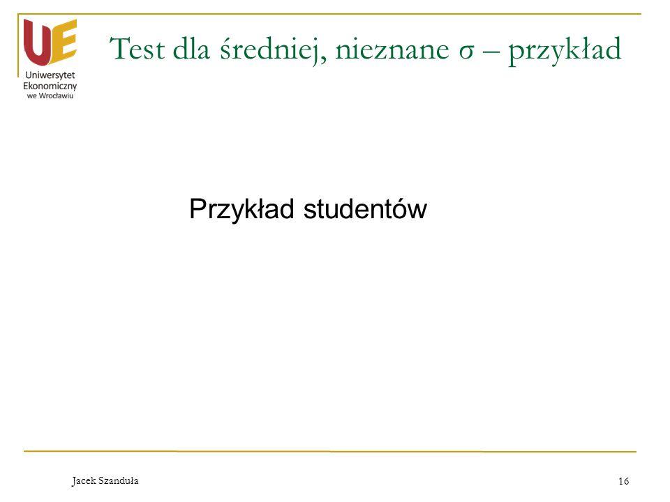 Test dla średniej, nieznane σ – przykład
