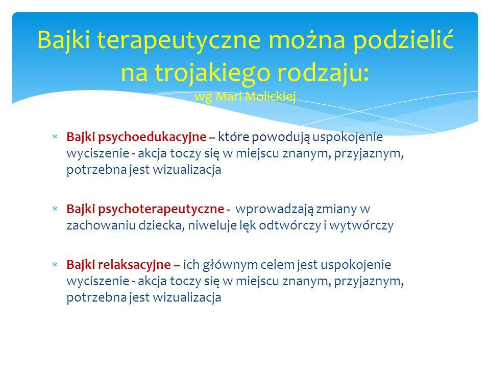 Bajki terapeutyczne można podzielić na trojakiego rodzaju: wg Mari Molickiej