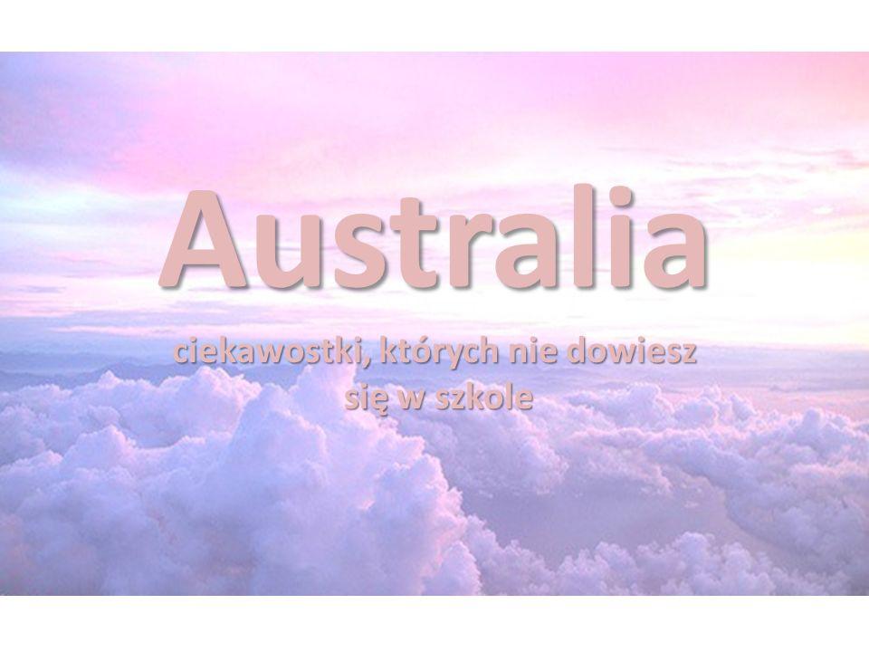 Australia ciekawostki, których nie dowiesz się w szkole